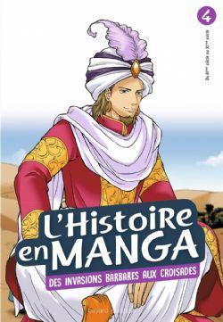 HISTOIRE EN MANGA, L' -  DES INVASIONS BARBARES AUX CROISADES (V.F.) 04