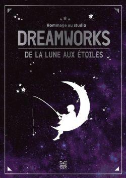 HOMMAGE AU STUDIO DREAMWORKS - DE LA LUNE AUX ÉTOILES