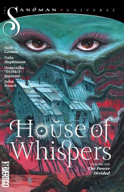 HOUSE OF WHISPERS -  THE POWER DIVIDED -  THE SANDMAN UNIVERSE 01