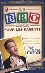 HOW I MET YOUR MOTHER -  LE BRO CODE POUR LES PARENTS