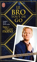 HOW I MET YOUR MOTHER -  LE BRO TOUT DE GO