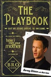 HOW I MET YOUR MOTHER -  THE PLAYBOOK: SUIT UP. SCORE CHICKS. BE AWESOME. TP