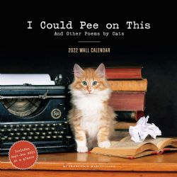 I COULD PEE ON THIS AND OTHER POEMS BY CATS -  CALENDRIER 2022 (16 MOIS)