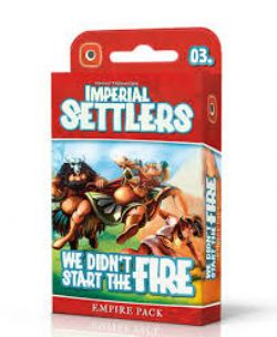 IMPERIAL SETTLERS -  WE DIDN'T START THE FIRE - EMPIRE PACK (ANGLAIS)