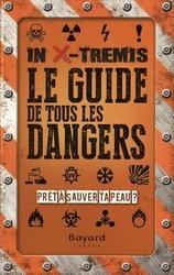 IN X-TREMIS -  GUIDE DE TOUS LES DANGERS, LE