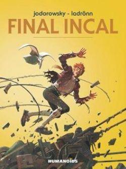 INCAL, L' -  INTÉGRALE - FINAL INCAL ET APRÈS L'INCAL (ÉDITION 2017) -  FINAL INCAL