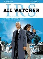 IR$ -  LE TROU NOIR FINANCIER 7 -  ALL WATCHER