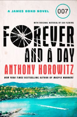 JAMES BOND NOVEL, A -  FOREVER AND A DAY