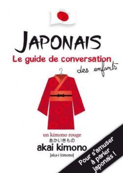 JAPONAIS, LE GUIDE DE CONVERSATION DES ENFANTS