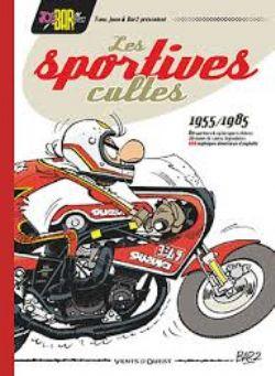 JOE BAR TEAM -  LES SPORTIVES CULTES 1955/1985 . 100 MYTHIQUES DÉVOREUSES D'ASPHALTE