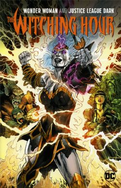 JUSTICE LEAGUE -  WONDER WOMAN & JUSTICE LEAGUE DARK THE WITCHING HOUR TC -  JUSTICE LEAGUE DARK