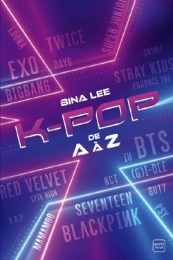 K-POP -  LA K-POP DE A À Z