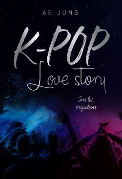 K-POP LOVE STORY -  SOUS LES PROJECTEURS