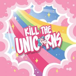 KILL THE UNICORN - KICKSTARTER EXCLUSIVE (ANGLAIS)