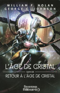 L'ÂGE DE CRISTAL, SUIVI DE RETOUR À L'ÂGE DE CRISTAL