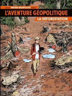 L'AVENTURE GÉOPOLITIQUE -  LA DÉFORESTATION 01