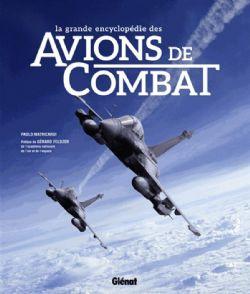 LA GRANDE ENCYCLOPÉDIE DES AVIONS DE COMBAT