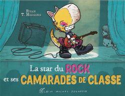 LA STAR DU ROCK ET SES CAMARADES DE CLASSE