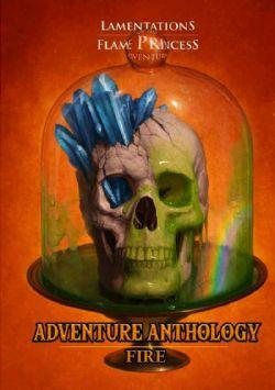LAMENTATIONS OF THE FLAME PRINCESS -  ADVENTURE ANTHOLOGY: FIRE (ANGLAIS)