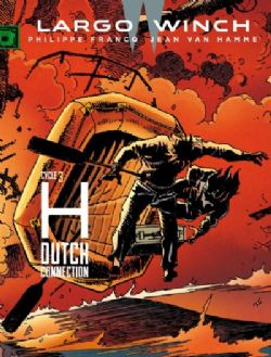 LARGO WINCH -  H - DUTCH CONNECTION -  CYCLE 3