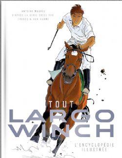 LARGO WINCH -  TOUT LARGO WINCH - L'ENCYCLOPÉDIE ILLUSTRÉE