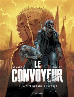 LE CONVOYEUR -  LA CITÉ DES MILLE FLÈCHES 02