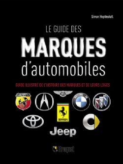 LE GUIDE DES MARQUES D'AUTOMOBILES -  GUIDE ILLUSTRÉ DE L'HISTOIRE DES MARQUES ET DE LEURS LOGOS