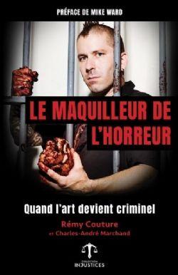 LE MAQUILLEUR DE L'HORREUR -  QUAND L'ART DEVIENT CRIMINEL
