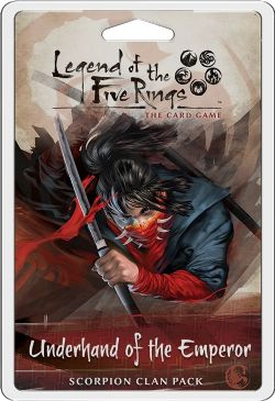 LEGEND OF THE FIVE RINGS -  UNDERHAND OF THE EMPEROR - SCORPION CLAN PACK (ANGLAIS)