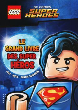 LEGO -  LE GRAND LIVRE DES SUPER-HÉROS -  DC COMICS SUPER HEROES