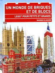 LEGO -  UN MONDE DE BRIQUES ET DE BLOCS - LEGO POUR PETITS ET GRANDS