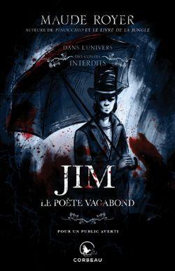 LES CONTES INTERDITS -  JIM, LE POÈTE VAGABOND