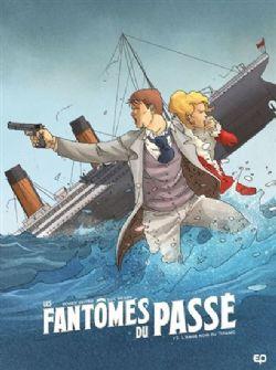 LES FANTÔMES DU PASSÉ -  L'ANGE NOIR DU TITANIC 02