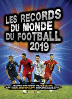 LES RECORDS DU MONDE DU FOOTBALL 2019