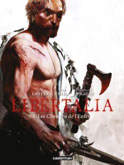 LIBERTALIA -  LES CHEMINS DE L'ENFER 03