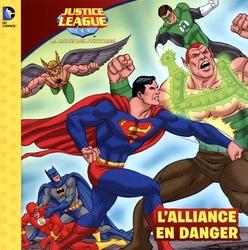LIGUE DES JUSTICIERS, LA -  L'ALLIANCE EN DANGER