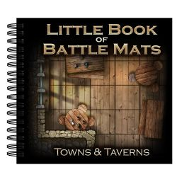 LITTLE BOOK OF BATTLE MATS -  TOWNS AND TAVERNS EDITION
