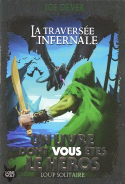 LIVRE DONT VOUS ÊTES LE HÉROS, UN -  LA TRAVERSÉE INFERNALE (ÉDITION 2019) -  LOUP SOLITAIRE 02
