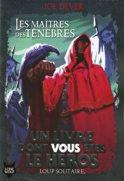 LIVRE DONT VOUS ÊTES LE HÉROS, UN -  LES MAÎTRES DES TÉNÈBRES (ÉDITION 2019) -  LOUP SOLITAIRE 01