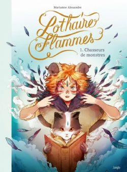 LOTHAIRES FLAMMES -  CHASSEURS DE MONSTRES 01