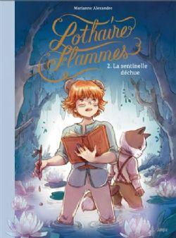 LOTHAIRES FLAMMES -  LA SENTINELLE DÉCHUE 02