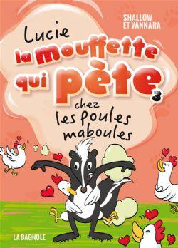 LUCIE LA MOUFFETTE QUI PÈTE -  CHEZ LES POULES MABOULES 03