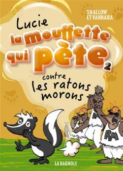 LUCIE LA MOUFFETTE QUI PÈTE -  CONTRE LES RATONS MORONS 02