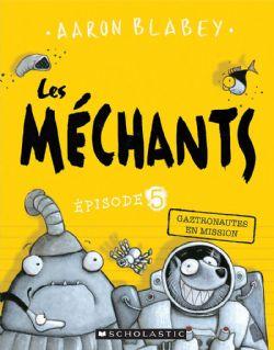 MÉCHANTS, LES -  GAZTRONAUTES EN MISSION 05