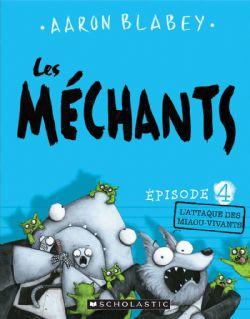 MÉCHANTS, LES -  L'ATTAQUE DES MIAOU-VIVANTS 04
