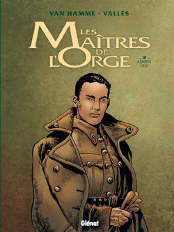 MAÎTRES DE L'ORGE, LES -  ADRIEN, 1917 (ÉDITION 2014) 03