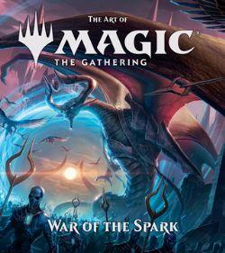 MAGIC: THE GATHERING -  ART BOOK - WAR OF THE SPARK (V.O.A.) -  TOUT L'ART DE MAGIC THE GATHERING