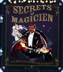 MAGIE -  SECRETS DE MAGICIENS - LES MEILLEURS TOURS DE MAGIE (NOUVELLE ÉDITION)