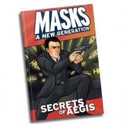 MASKS: A NEW GENERATION -  SECRETS OF A.E.G.I.S. - COUVERTURE SOUPLE (ANGLAIS)