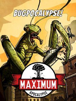 MAXIMUM APOCALYPSE -  BUGPOCALYPSE (ANGLAIS)